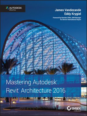 cover image of Mastering Autodesk Revit Architecture 2016
