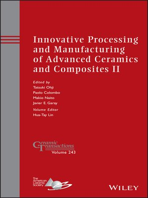 cover image of Innovative Processing and Manufacturing of Advanced Ceramics and Composites II