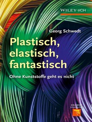 cover image of Plastisch, Elastisch, und Fantastisch