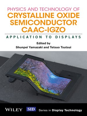 cover image of Physics and Technology of Crystalline Oxide Semiconductor CAAC-IGZO