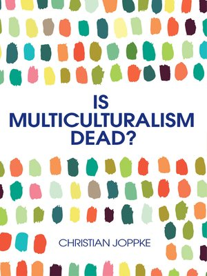 cover image of Is Multiculturalism Dead?