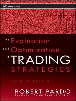 the evaluation and optimization of trading strategies bob pardo pdf