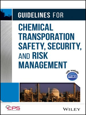 cover image of Guidelines for Chemical Transportation Safety, Security, and Risk Management