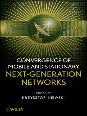 cover image of Convergence of Mobile and Stationary Next-Generation Networks