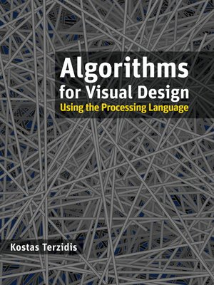 cover image of Algorithms for Visual Design Using the Processing Language