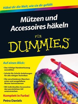 cover image of Mutzen und Accessoires hakeln fur Dummies