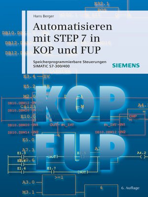 cover image of Automatisieren mit STEP 7 in KOP und FUP