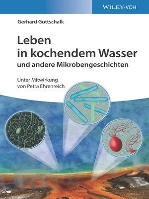 cover image of Leben in kochendem Wasser und andere Mikrobengeschichten