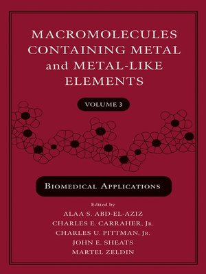cover image of Macromolecules Containing Metal and Metal-Like Elements, Biomedical Applications