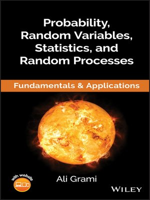 cover image of Probability, Random Variables, Statistics, and Random Processes