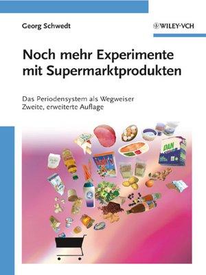 cover image of Noch mehr Experimente mit Supermarktprodukten