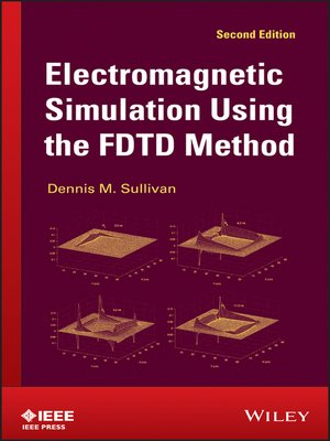 Electromagnetic Simulation Using the FDTD Method by Dennis M