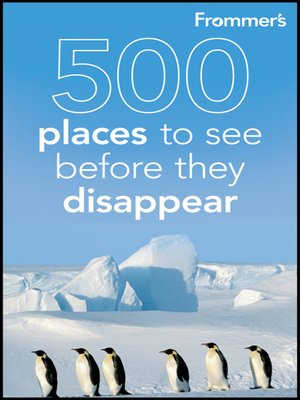 cover image of Frommer's 500 Places to See Before They Disappear