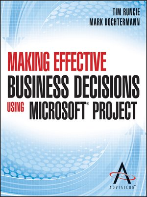 cover image of Making Effective Business Decisions Using Microsoft Project