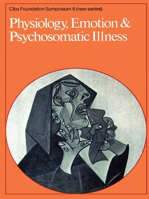 cover image of Physiology, Emotion and Psychosomatic Illness