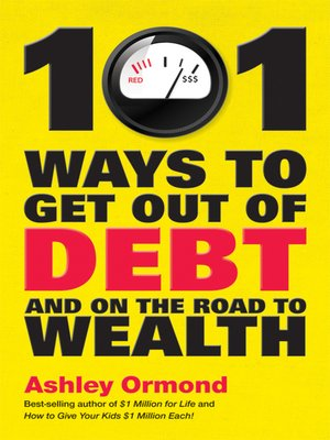 cover image of 101 Ways to Get Out of Debt and On the Road to Wealth
