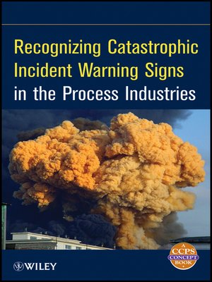 cover image of Recognizing Catastrophic Incident Warning Signs in the Process Industries