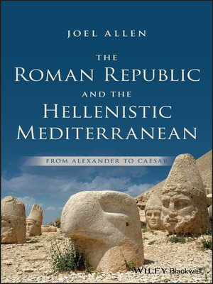 cover image of The Roman Republic and the Hellenistic Mediterranean