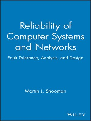 Reliability Of Computer Systems And Networks By Martin L Shooman Overdrive Ebooks Audiobooks And Videos For Libraries