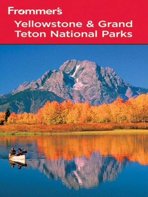 cover image of Frommer's Yellowstone and Grand Teton National Parks