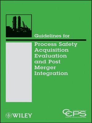 cover image of Guidelines for Process Safety Acquisition Evaluation and Post Merger Integration