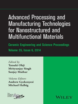 cover image of Advanced Processing and Manufacturing Technologies for Nanostructured and Multifunctional Materials