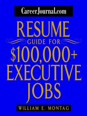 cover image of CareerJournal.com Resume Guide for $100,000 + Executive Jobs