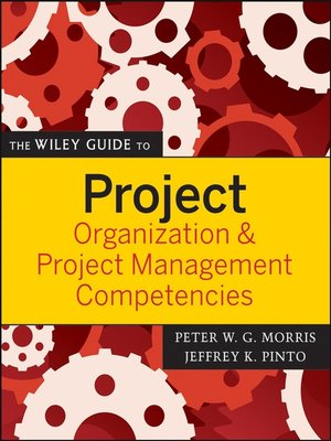 cover image of The Wiley Guide to Project Organization and Project Management Competencies