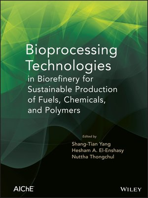 cover image of Bioprocessing Technologies in Biorefinery for Sustainable Production of Fuels, Chemicals, and Polymers