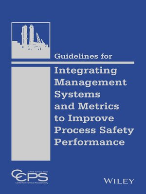 cover image of Guidelines for Integrating Management Systems and Metrics to Improve Process Safety