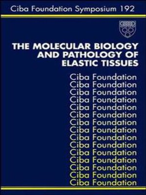 cover image of The Molecular Biology and Pathology of Elastic Tissues