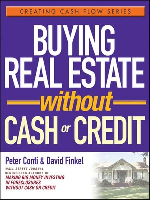 Buying Real Estate Without Cash or Credit by Peter Conti
