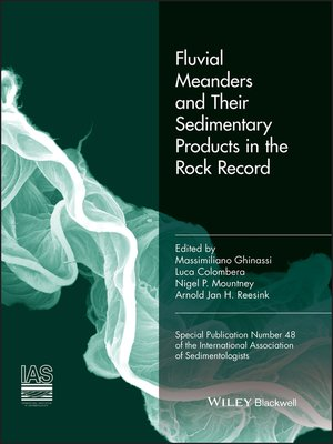 cover image of Fluvial Meanders and Their Sedimentary Products in the Rock Record (IAS SP 48)