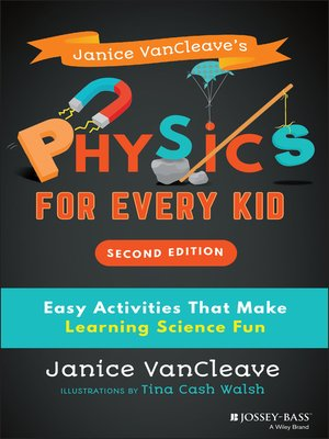 cover image of Janice VanCleave's Physics for Every Kid