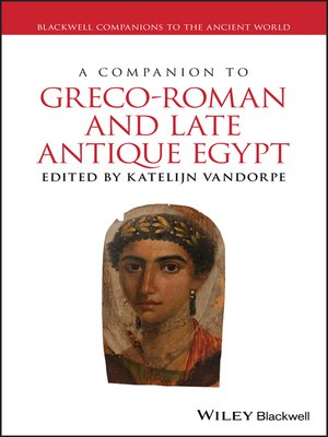 cover image of A Companion to Greco-Roman and Late Antique Egypt