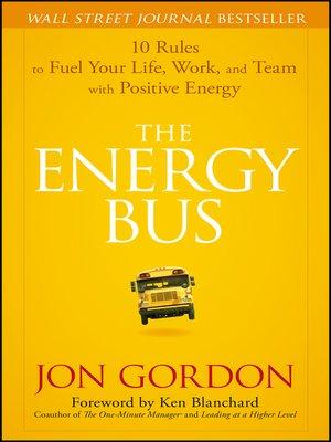 Ken blanchard overdrive rakuten overdrive ebooks audiobooks cover image of the energy bus fandeluxe Images