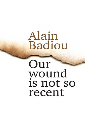 cover image of Our Wound Is Not So Recent