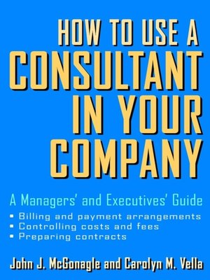cover image of How to Use a Consultant in Your Company