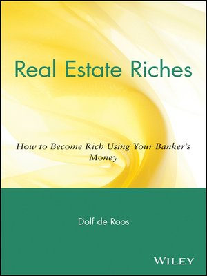 Real Estate Riches by Dolf De Roos · OverDrive (Rakuten