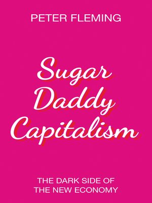 cover image of Sugar Daddy Capitalism