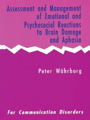 cover image of Assessment and Management of Emotional and Psychosocial Reactions to Brain Damage and Aphasia
