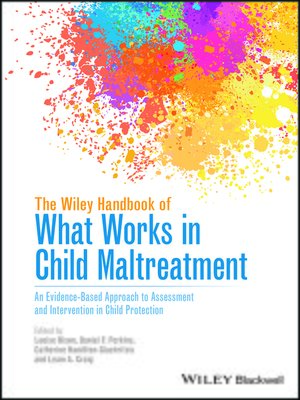cover image of The Wiley Handbook of What Works in Child Maltreatment