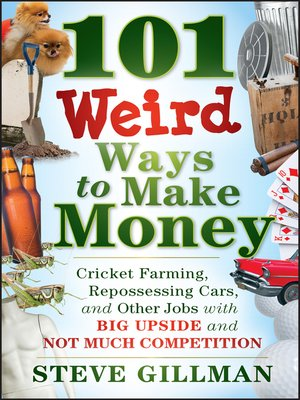 cover image of 101 Weird Ways to Make Money