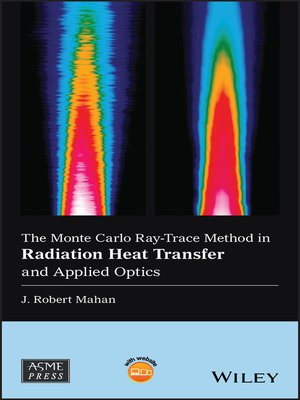 cover image of The Monte Carlo Ray-Trace Method in Radiation Heat Transfer and Applied Optics