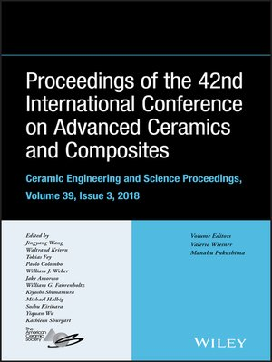cover image of Proceedings of the 42nd International Conference on Advanced Ceramics and Composites, Ceramic Engineering and Science Proceedings, Issue 3