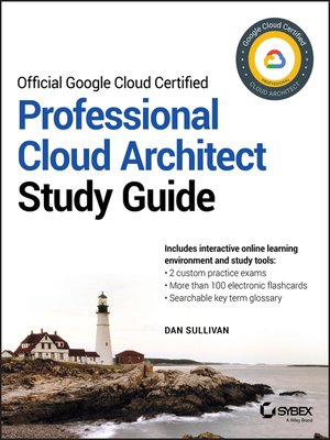 cover image of Official Google Cloud Certified Professional Cloud Architect Study Guide