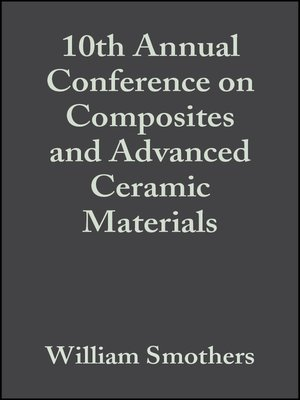 cover image of 10th Annual Conference on Composites and Advanced Ceramic Materials