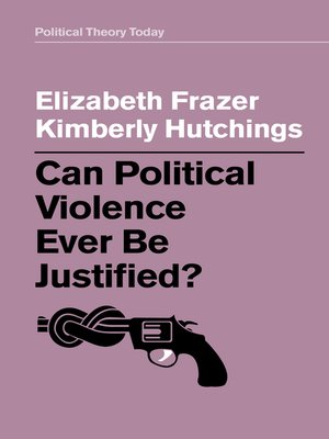 cover image of Can Political Violence Ever Be Justified?