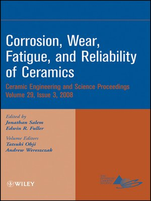 cover image of Corrosion, Wear, Fatigue,and Reliability of Ceramics