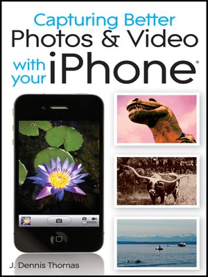 cover image of Capturing Better Photos and Video with your iPhone